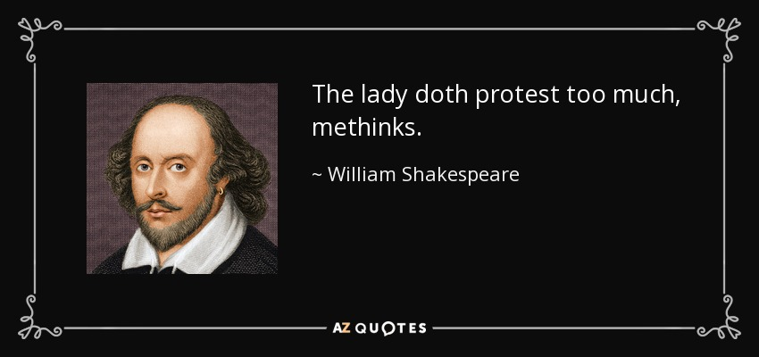 quote-the-lady-doth-protest-too-much-methinks-william-shakespeare-26-73-43.jpg